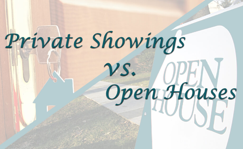Open Houses vs Private Showings – Which is Best for You?