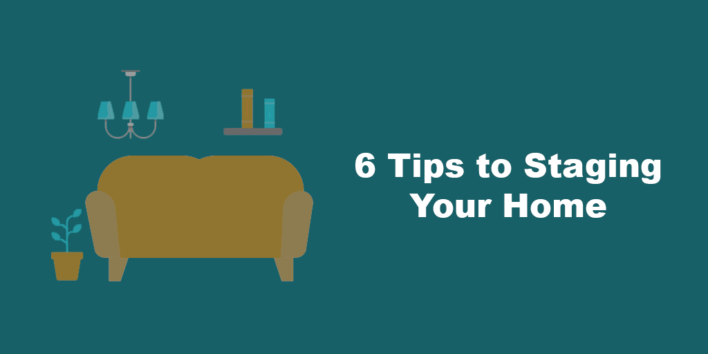 6 Tips to Staging Your House