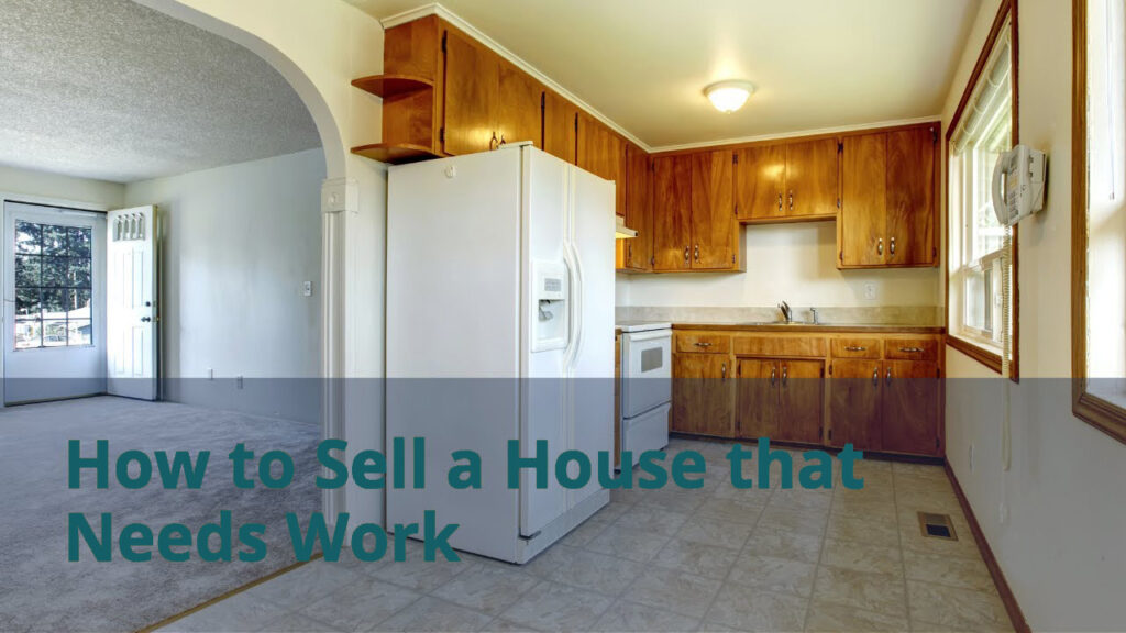 Selling a Home That Needs Work