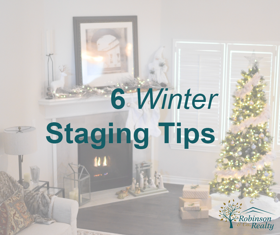 6 Winter Tips for Staging Your Home