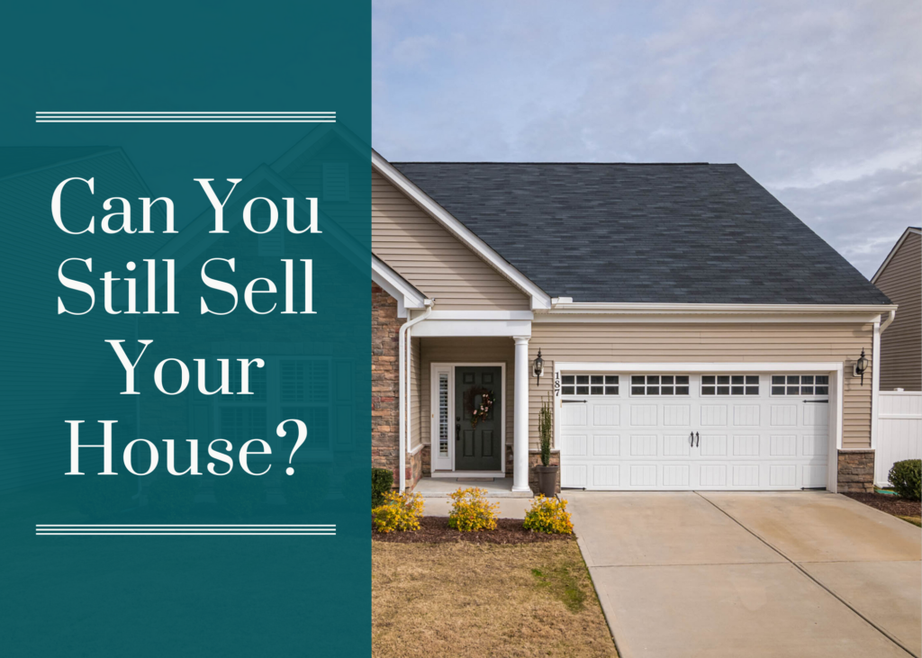 Can You Still Sell Your House?
