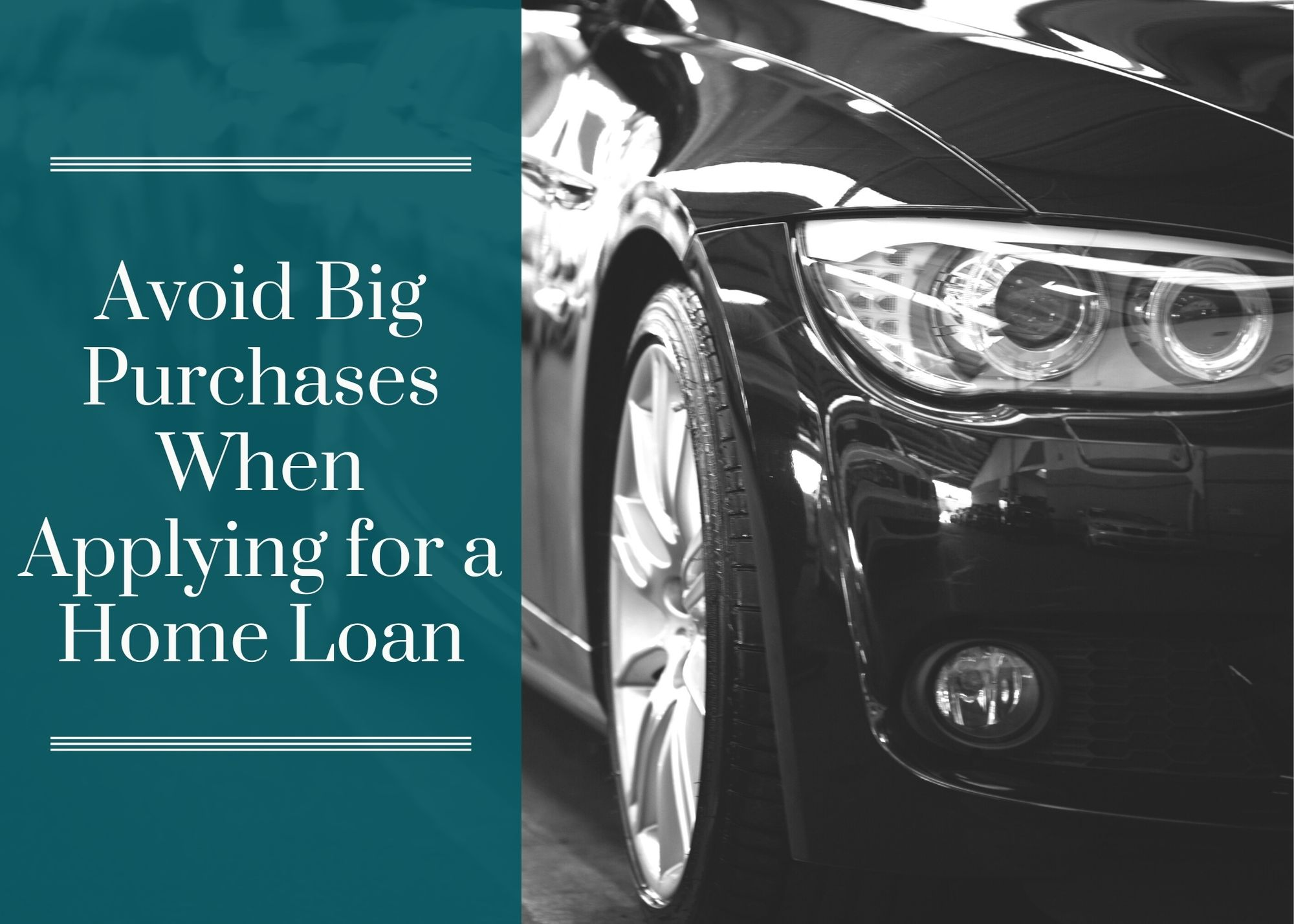 Avoid Big Purchases When Applying for a Home Loan
