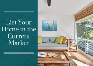 List Your Home in the Current Market