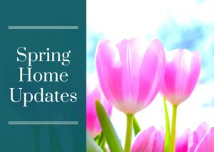 Spring Home Updates