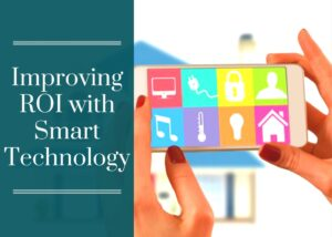 Improving ROI with Smart Technology